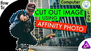 How to - Cขt Out a Image Using Affinity Photo