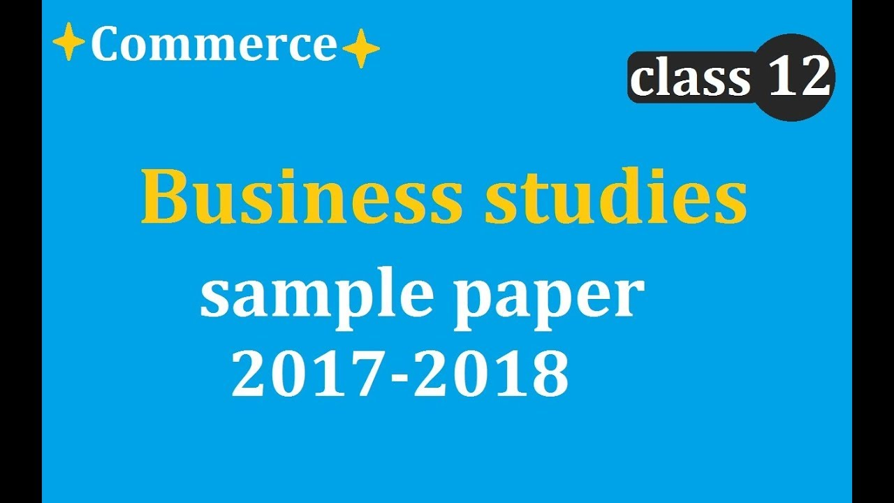 cbse official sample paper of business studies class xii  cbse official sample paper of business studies class xii 2017 2018