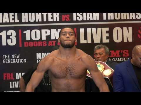 Michael Hunter vs. Isiah Thomas weigh in