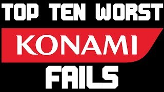 Top Ten Worst Konami Fails
