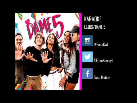 DAME 5 - Lejos / Karaoke