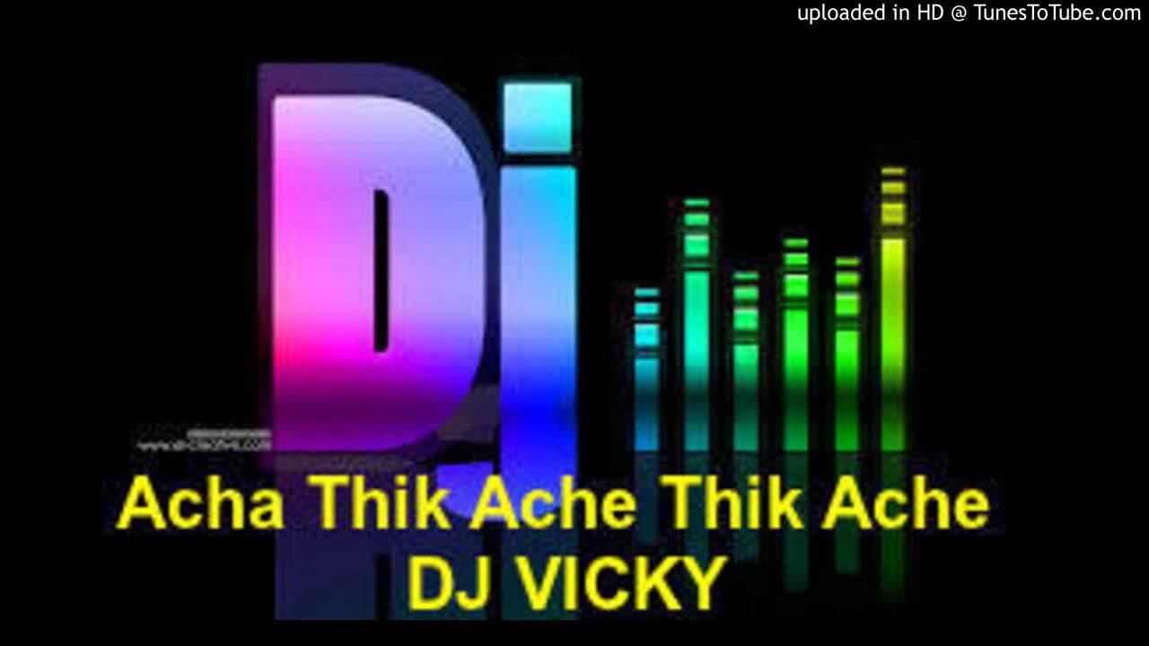 Achha thikache thikache DJ remix by Ilias Khan