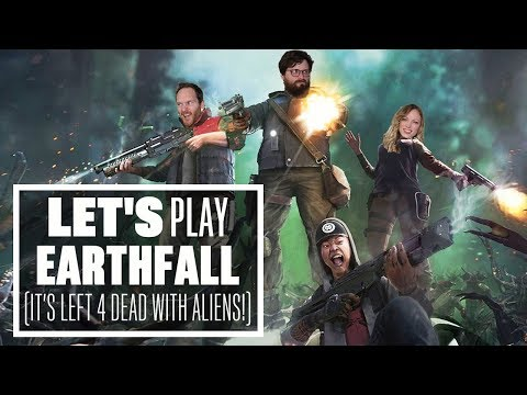 Let's Play Earthfall - It's like Left 4 Dead but with aliens!