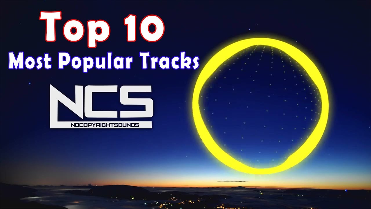 NoCopyrightSounds [NCS] Top-10 free DOWNLOAD background Music