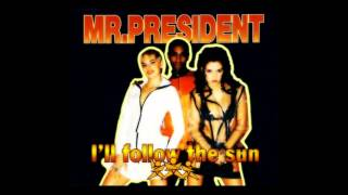 Mr President I Ll Follow The Sun Extended Mix 1995