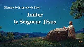 Chant chrétien 2020 « Imiter le Seigneur Jésus » (avec paroles)