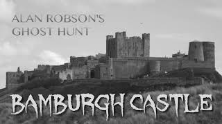 Download Alan Robson's Ghost Hunt in Bamburgh Castle