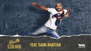 Hustle Science Ep. 01: Feat. Sahil Khattar