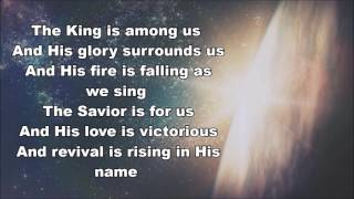 The King is Among us with lyrics by Elevation Worship