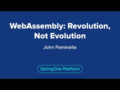 John Feminella: WebAssembly: Revolution, Not Evolution