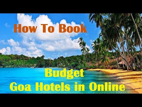 how-to-book-hotels-for-goa-in-budget-price-online-?-hindi-video
