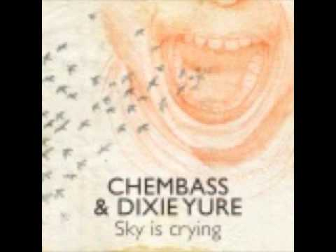 Chembass feat. Dixie Yure - Sky is Crying (Penner and Muder Remix)
