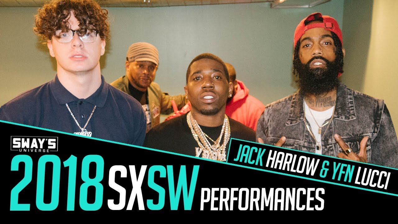 Jack Harlow and YFN Lucci Tear Up The Sway In The Morning 2018 SXSW Stage |  Sway's Universe