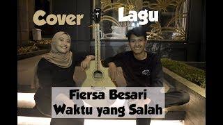 FIERSA BESARI - WAKTU YANG SALAH (Cover ROPES Ft. BELLA).mp3