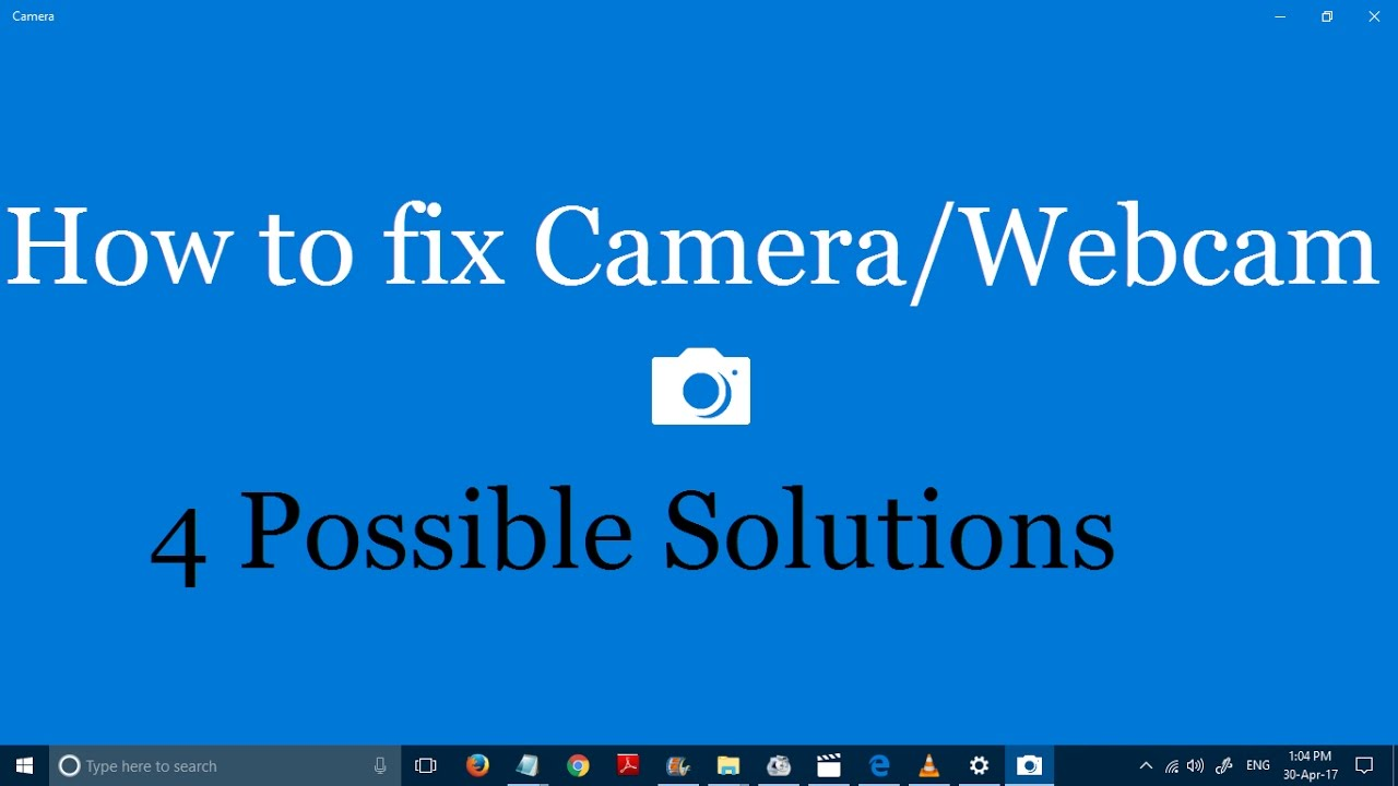 How To Fix Camera And Webcam Problems In Windows 10 4 Solutions Youtube