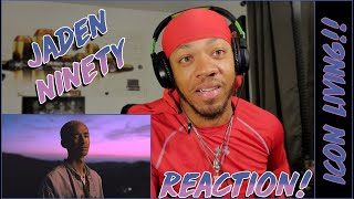 THAT BOY TALENTED! | Jaden - Ninety | REACTION!!