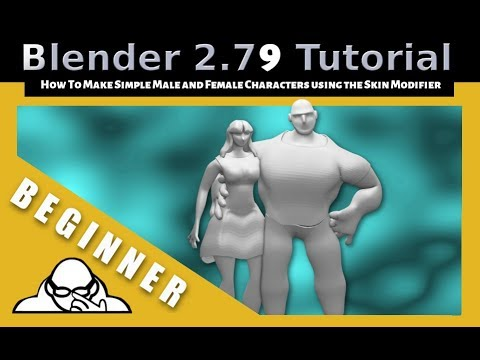 How To Make Simple Male and Female Characters Using The Skin Modifier In Blender 2.79