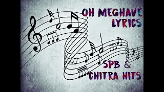 Oh Meghave Song with Lyrics | SPB & Chitra Hits | Hamasalekha