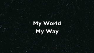my world my way