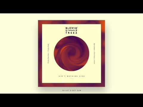 Blowin' Up Treez - Let's Get Sum (over Brian Simpson/Astrud Gilberto)