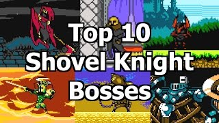 Top 10 Shovel Knight Bosses