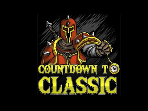 WoW Classic - Release Date Theories, K3 & Vanilla Dislikes - Countdown To Classic - Ep 13 Podcast