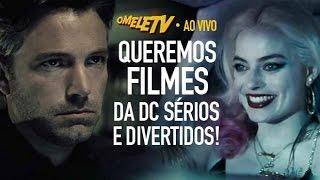 Queremos filmes da DC sérios e divertidos! | OmeleTV AO VIVO