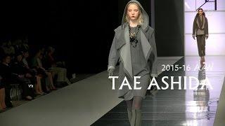 ファッションブランド『TAE ASHIDA 2015-16AW』の来賓には三〇ヶ国以上...