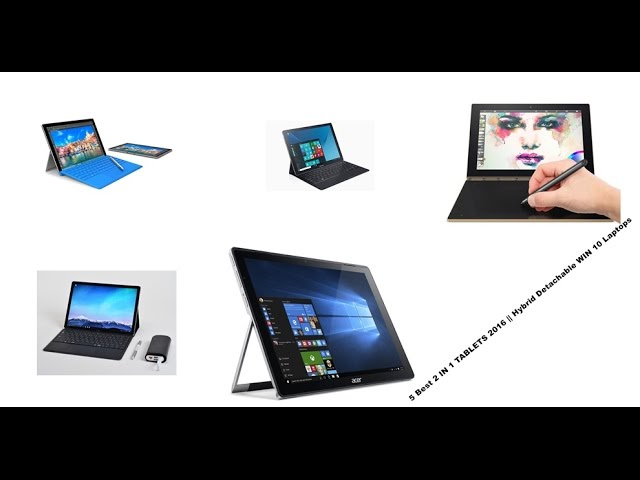 5 Best 2 In 1 Convertible Tablets Hybrid Laptops 2016 Youtube
