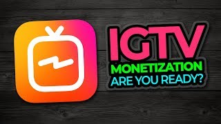 IGTV Monetization (Are you ready?)