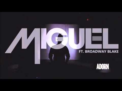 "Miguel ""Adorn"" remix + download link featuring Broadway Blake"
