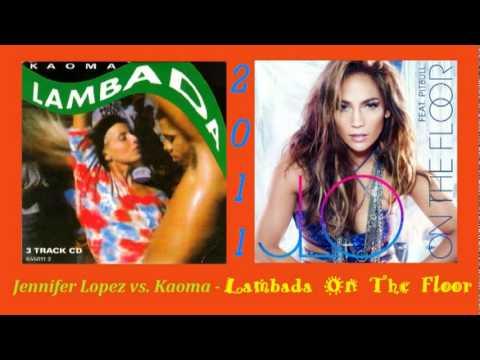Jennifer Lopez vs Kaoma  - Lambada On The Floor (Remix)