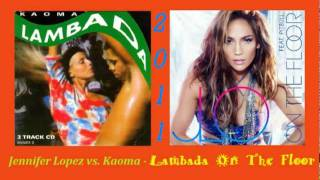 Jennifer Lopez vs Kaoma  - Lambada On The Floor (Remix)