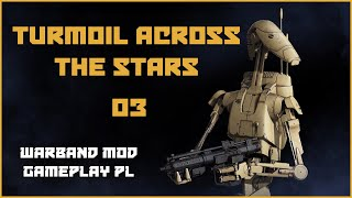 Zagrajmy w Turmoil Across The Stars #03 - ZABIŁEM Darth Sidiousa! - GAMEPLAY PL (Warband MOD)