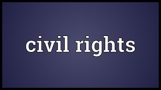 Civil rights Meaning