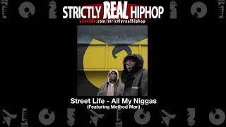 Street Life - All My Niggas (Featuring Method Man) [HD]