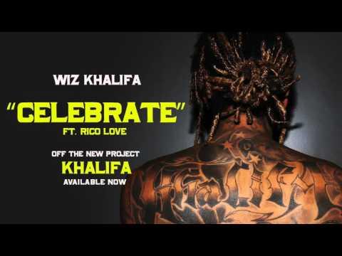 Wiz Khalifa - Celebrate [Official Audio]