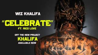 Wiz Khalifa - Celebrate [Official Audio]