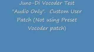 Roland Juno-Di Vocoder Test!