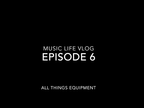 Music Life Vlog Ep. 6 | All Things Equipment