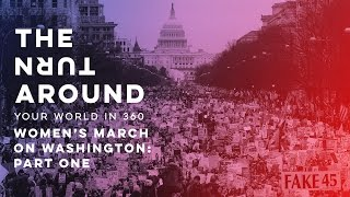 Women's March: Part One | The Turnaround: Your World in 360 thumbnail