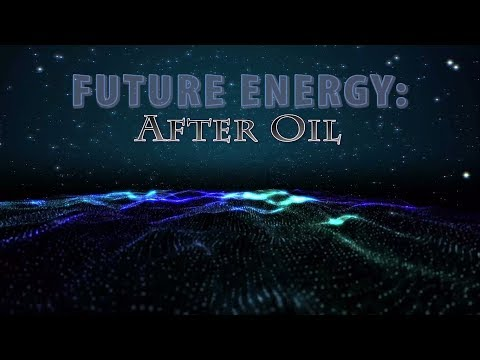 Future Energy: After Oil