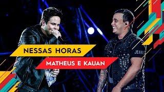 Baixar Nessas Horas - Matheus & Kauan - Villa Mix Goiânia 2017 ( Ao Vivo )