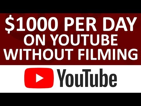 (2019) How To Make $1000 Per Day On YouTube Without Filming Videos