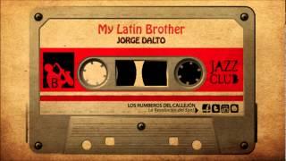 Jorge Dalto - My Latin Brother