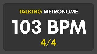 103 BPM - Talking Metronome (4/4)