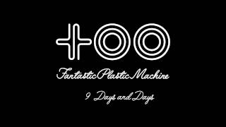 Fantastic Plastic Machine / Days and Days [Vo: Coralie Clement] (20...