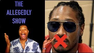 The Allegedly Show: Shut Up Future, Where's Wendy ? + Celebrity Tea