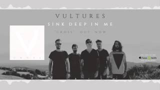 VULTURES - Sink Deep In Me