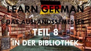 DAS AUSLANDSSEMESTER - Kapitel VIII: Bibliothek - Alle Lektionen zu Kapitel 8 [Deutsch-Lern-Hörbuch]